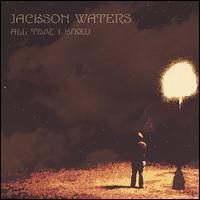 Jackson Waters - All That I Know