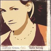 Katie Herzig - Watch Them Fall