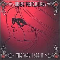 Mike Pritchard - The Way I See It
