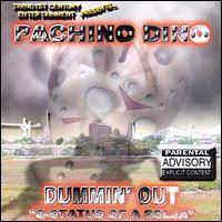 Pachino Dino - Dummin Out