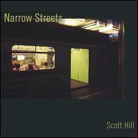 Scott Hill - Narrow Streets