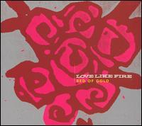 LoveLikeFire - Bed of Gold