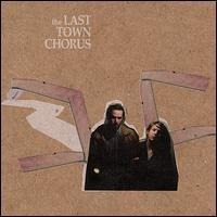 The Last Town Chorus - The Last Town Chorus