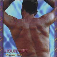 Tommy Vee - Liquid Life