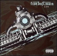 Five.Bolt.Main - Live