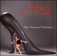 Alizée - Mes Courants Electriques