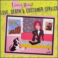 Lauren Wood - Love, Death & Customer Service