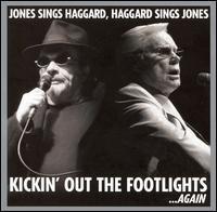 George Jones / Merle Haggard - Kickin' Out the Footlights...Again