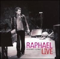 Raphaël - Live: Résistance à la Nuit