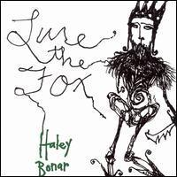 Haley Bonar - Lure the Fox