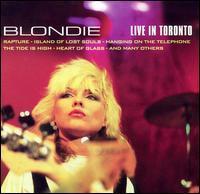Blondie - Live in Toronto