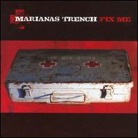 Marianas Trench - Fix Me