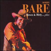 Bobby Bare - Down & Dirty...Plus