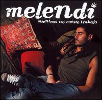 Melendi - Mientras No Cueste: Trabajo