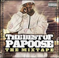 Papoose - The Best of Papoose: The Mixtape