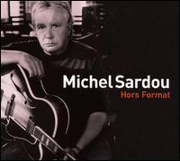 Michel Sardou - Hors Format