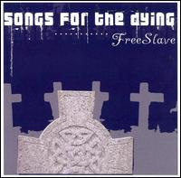 Free Slave - Songs for the Dying