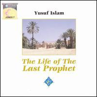 Yusuf Islam - The Life of the Last Prophet