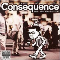 Consequence - Don't Quit Your Day Job