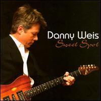 Danny Weis - Sweet Spot