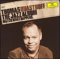 Thomas Quasthoff - Watch What Happens: The Jazz Album