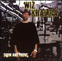 Wiz Khalifa - Show and Prove