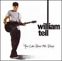 William Tell - You Can Hold Me Down