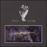 Faust - In Autumn [3CD/ DVD]