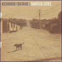 Richmond Fontaine - Thirteen Cities
