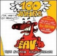 Erste Allgemeine Verunsicherung - 100 Jahre EAV...Ihr Habt Es So Gewollt!!