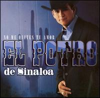 El Potro de Sinaloa - No Me Quites Tu Amor