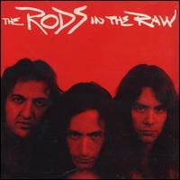 Rods - In the Raw