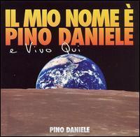 Pino Daniele - Il Mio Nome E Pino Daniele E Vivo Qui