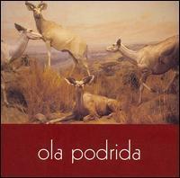 Ola Podrida - Ola Podrida