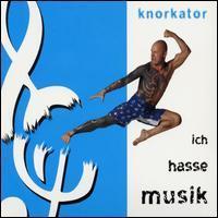 Knorkator - Ich Hasse Musik [Bonus Tracks]