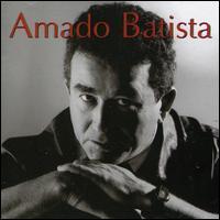 Amado Batista - Amado Batista [Sony/BMG #3]