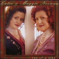 Katie & Maggie Noonan - Two of a Kind