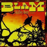 Ridley Bent - Blam