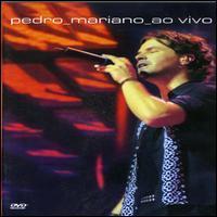 Pedro Mariano - Pedro Camargo Mariano: Ao Vivo