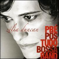 Zélia Duncan - Pre Pos Tudo Bossa Band