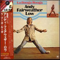 Andy Fairweather Low - La Booga Rooga