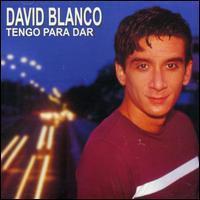 David Blanco - Tengo Para Dar