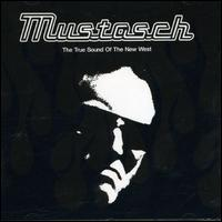 Mustasch - The True Sound of the New West