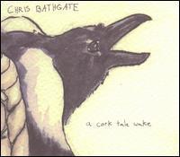 Chris Bathgate - A Cork Tale Wake