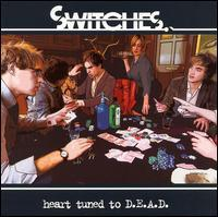 Switches - Heart Tunes to D.E.A.D.