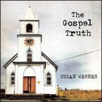 Susan Werner - The Gospel Truth