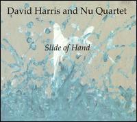 David Harris And Nu Quartet - Slide of Hand