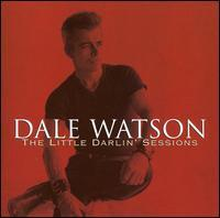 Dale Watson - The Little Darlin' Sessions