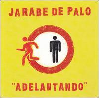 Jarabe de Palo - Adelantando