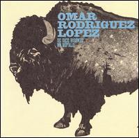 Omar Rodriguez-Lopez Quintet - Se Dice Bisonte, No Bùfalo